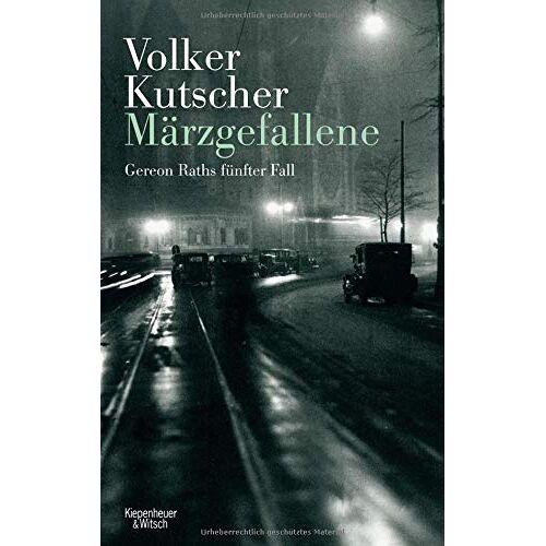 Volker Kutscher - Märzgefallene: Gereon Raths fünfter Fall (Die Gereon-Rath-Romane, Band 5) - Preis vom 03.05.2021 04:57:00 h