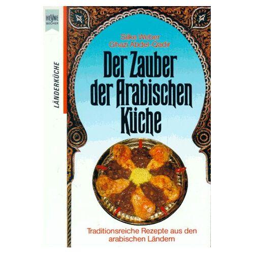 Weber Der Zauber der arabischen Küche. Traditionsreiche Rezepte aus allen arabische Ländern. - Preis vom 06.05.2021 04:54:26 h