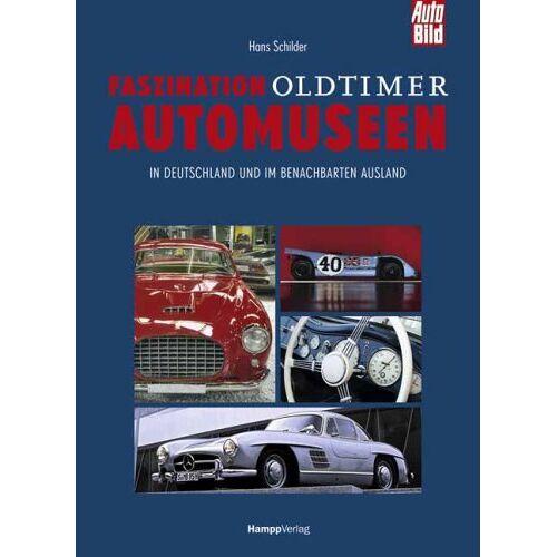 Hans Schilder - Faszination Oldtimer Automuseen. In Deutschland und im benachbarten Ausland - Preis vom 28.05.2020 05:05:42 h
