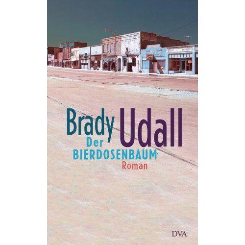Brady Udall - Der Bierdosenbaum: Roman - Preis vom 17.04.2021 04:51:59 h