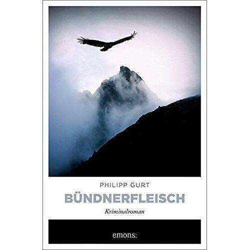 Philipp Gurt - Bündnerfleisch: Kriminalroman (Bündner Krimi) - Preis vom 21.10.2020 04:49:09 h