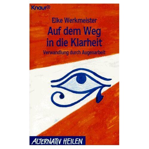 Elke Werkmeister - Auf dem Weg in die Klarheit - Preis vom 10.04.2021 04:53:14 h