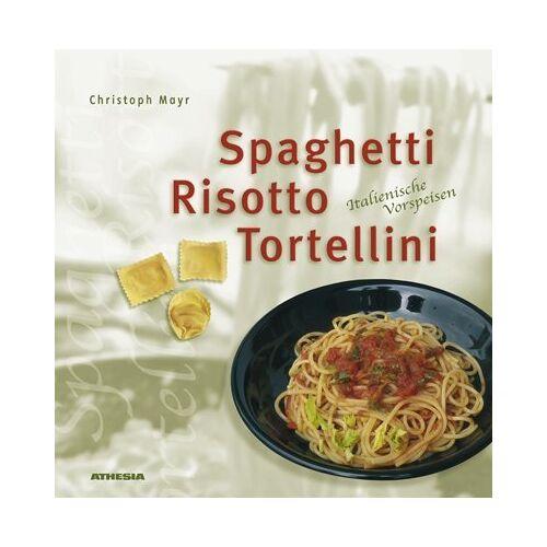 Christoph Mayr - Spaghetti, Risotto & Tortellini - Preis vom 14.04.2021 04:53:30 h