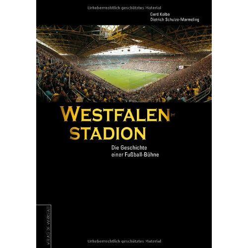 Gerd Kolbe - Westfalenstadion. Geschichte einer Fußball-Bühne - Preis vom 04.09.2020 04:54:27 h
