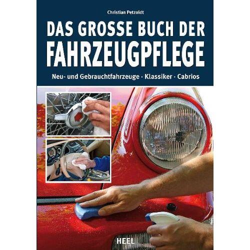 Christian Petzoldt - Das große Buch der Fahrzeugpflege - Preis vom 28.10.2020 05:53:24 h