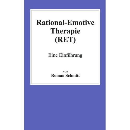 Roman Schmitt - Rational-Emotive Therapie (RET) - Preis vom 28.10.2020 05:53:24 h