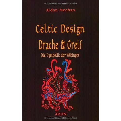 Aidan Meehan - Celtic Design. Drache und Greif: Die Symbolik der Wikinger - Preis vom 05.09.2020 04:49:05 h