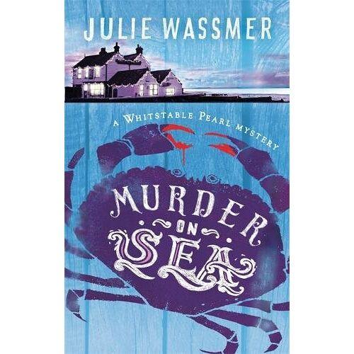 Julie Wassmer - Murder-on-Sea (Whitstable Pearl Mysteries, Band 2) - Preis vom 13.05.2021 04:51:36 h
