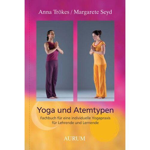Margarete Seyd - Yoga und Atemtypen: Fachbuch für eine individuelle Yogapraxis für Lehrende und Lernende - Preis vom 22.01.2020 06:01:29 h