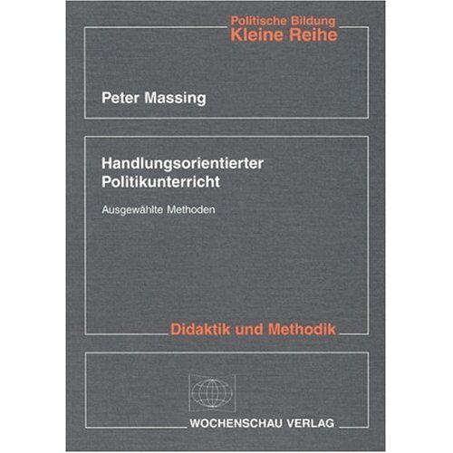 Peter Massing - Handlungsorientierter Politikunterricht - Preis vom 15.05.2021 04:43:31 h
