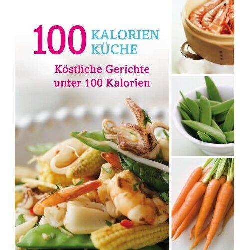 - Nur..100-Kalorien-Küche neu - Preis vom 29.10.2020 05:58:25 h