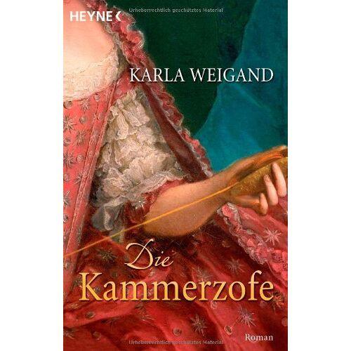 Karla Weigand - Die Kammerzofe: Roman - Preis vom 20.10.2020 04:55:35 h