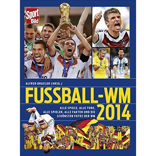 Alfred Draxler - SportBild Fußball-WM 2014 - Preis vom 17.04.2021 04:51:59 h