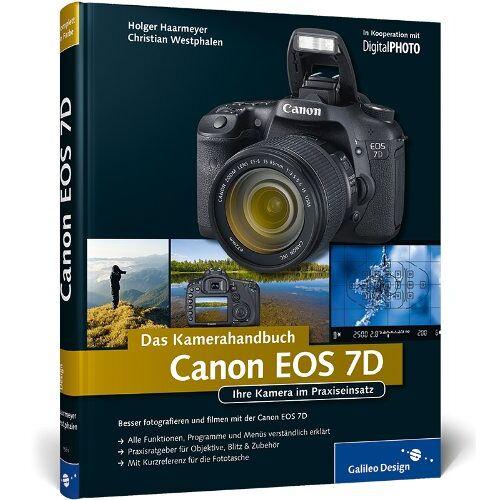 Holger Haarmeyer - Canon EOS 7D. Das Kamerahandbuch. Ihre Kamera im Praxiseinsatz - Preis vom 21.04.2021 04:48:01 h