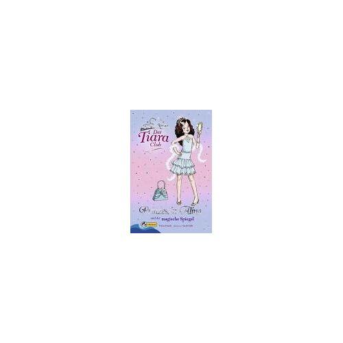 Vivian French - Der Tiara-Club: Der Tiara Club 4. Prinzessin Alina und der magische Spiegel. Prinzessin Alina: Bd 4 - Preis vom 20.10.2020 04:55:35 h
