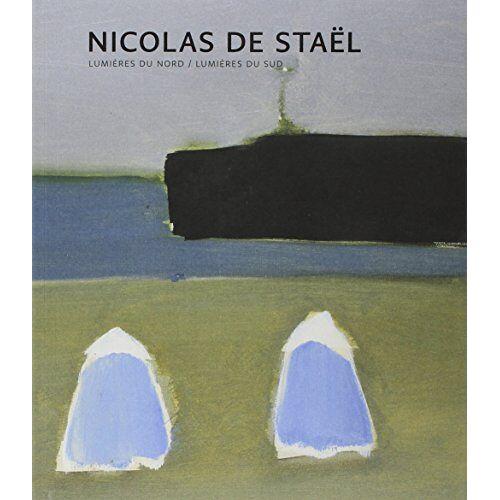 Gallimard - Nicolas de Staël : lumières du nord, lumières du sud - Preis vom 13.05.2021 04:51:36 h