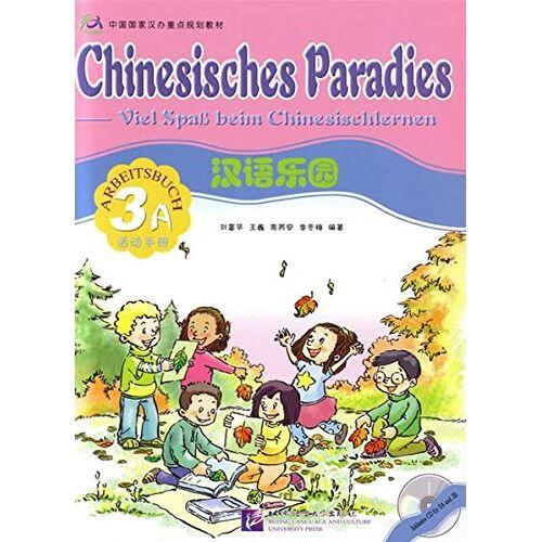 Fuhua Liu - Chinesisches Paradies - Viel Spass beim Chinesischlernen: Chinesisches Paradies, Bd.3A : Arbeitsbuch, m. Audio-CD - Preis vom 02.12.2020 06:00:01 h