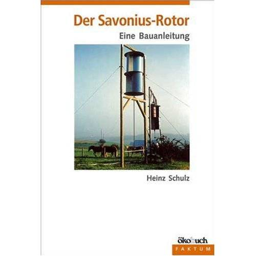 Heinz Schulz - Der Savonius - Rotor: Eine Bauanleitung - Preis vom 21.10.2020 04:49:09 h