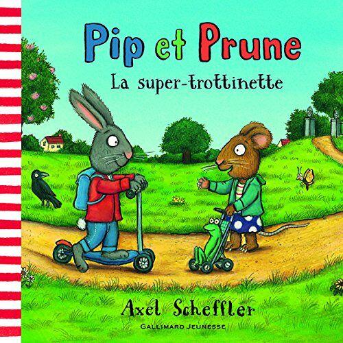 Axel Scheffler - Pip et Prune - La super trottinette - Preis vom 14.04.2021 04:53:30 h