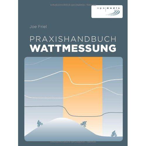 Joe Friel - Praxishandbuch Wattmessung - Preis vom 18.04.2021 04:52:10 h