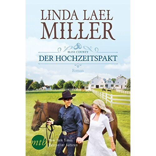 Miller, Linda Lael - Bliss County - Der Hochzeitspakt - Preis vom 22.01.2020 06:01:29 h