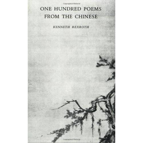 Kenneth Rexroth - One Hundred Poems from the Chinese (New Directions Book) - Preis vom 25.02.2021 06:08:03 h