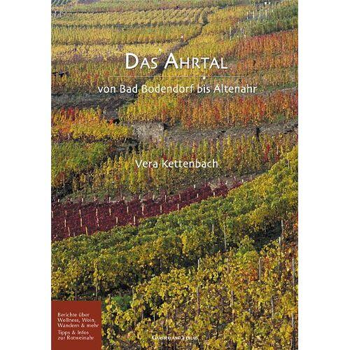 Vera Kettenbach - Das Ahrtal: Von Bad Bodendorf bis Altenahr - Preis vom 11.05.2021 04:49:30 h
