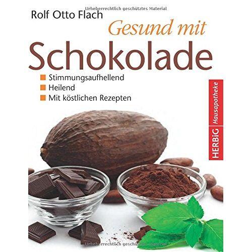 Rolf Otto Flach - Gesund mit Schokolade - Preis vom 06.09.2020 04:54:28 h