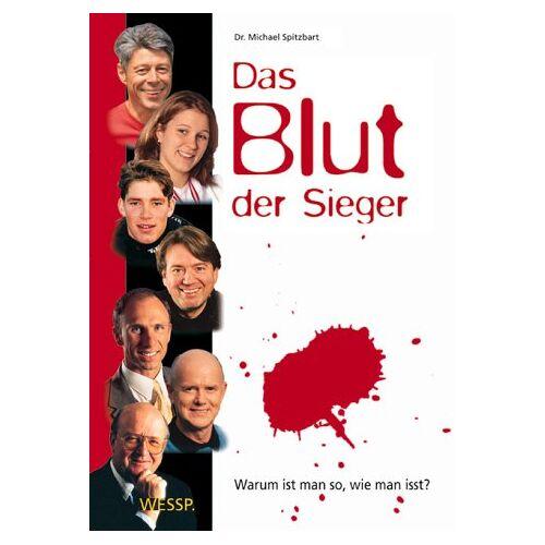 Michael Spitzbart - Das Blut der Sieger: Warum ist man so, wie man isst? - Preis vom 28.10.2020 05:53:24 h