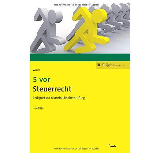 Weber 5 vor Steuerrecht: Endspurt zur Bilanzbuchhalterprüfung (NWB Bilanzbuchhalter) - Preis vom 14.01.2021 05:56:14 h