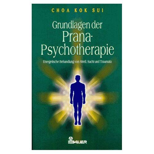 Choa, Kok Sui - Grundlagen der Prana-Psychotherapie - Preis vom 11.05.2021 04:49:30 h