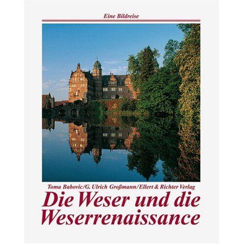 Toma Babovic - Die Weser und die Weserrenaissance. Eine Bildreise - Preis vom 21.04.2021 04:48:01 h