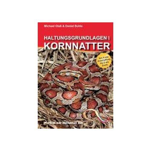 Michael Glaß - Haltungsgrundlagen der Kornnatter - Preis vom 09.05.2021 04:52:39 h