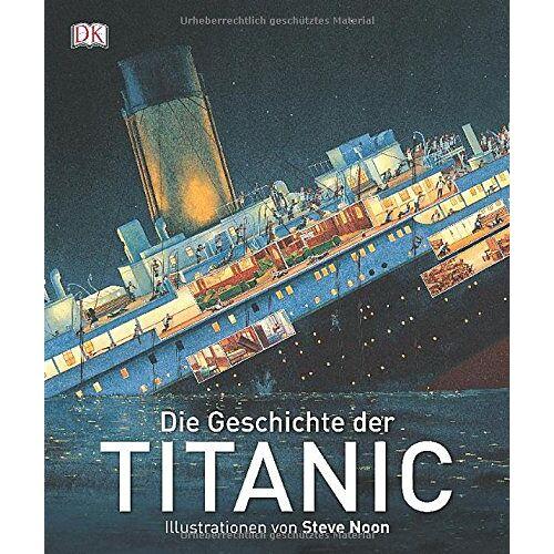 Steve Noon - Die Geschichte der Titanic - Preis vom 24.02.2021 06:00:20 h
