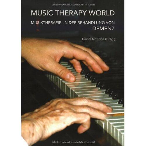 David Aldridge - Music Therapy World: Musiktherapie in der Behandlung von Demenz - Preis vom 28.10.2020 05:53:24 h