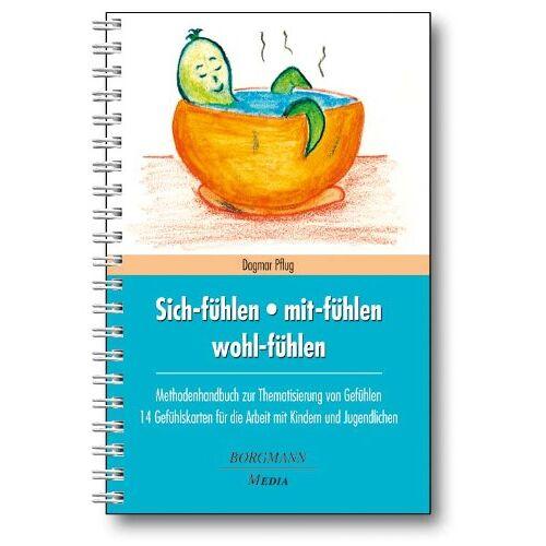 Dagmar Pflug - Sich-fühlen - mit-fühlen - wohl-fühlen: Methodenhandbuch zur Thematisierung von Gefühlen - 14 Gefühlskarten für die Arbeit mit Kindern und Jugendlichen - Preis vom 27.02.2021 06:04:24 h