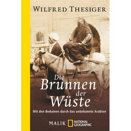 Wilfred Thesiger - Die Brunnen der Wüste: Mit den Beduinen durch das unbekannte Arabien - Preis vom 18.04.2021 04:52:10 h
