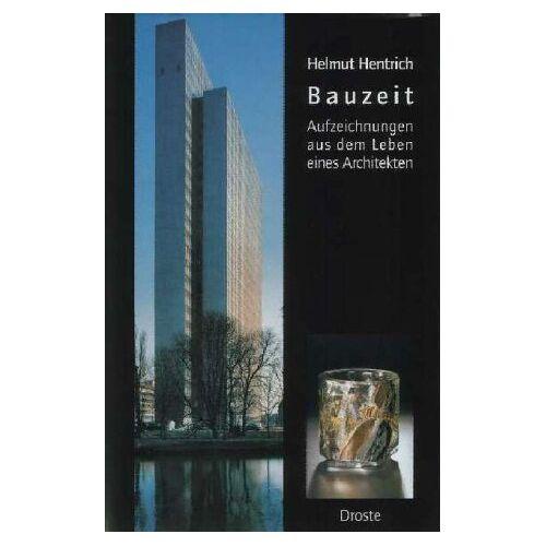 Helmut Hentrich - Bauzeit: Aufzeichnungen aus dem Leben eines Architekten - Preis vom 20.10.2020 04:55:35 h