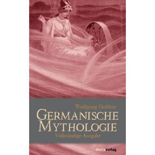 Wolfgang Golther - Germanische Mythologie - Preis vom 23.01.2020 06:02:57 h