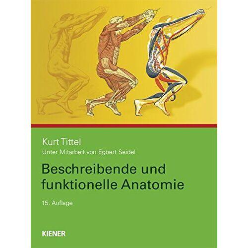 Kurt Tittel - Beschreibende und funktionelle Anatomie - Preis vom 12.05.2021 04:50:50 h
