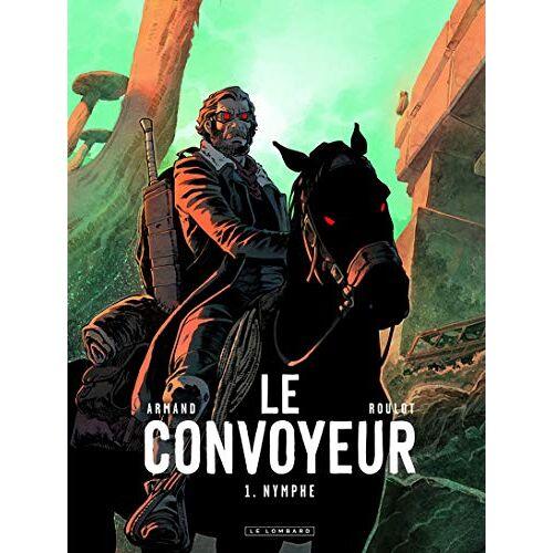 - Le Convoyeur - Tome 1 - Nymphe (LE CONVOYEUR (1)) - Preis vom 26.02.2021 06:01:53 h
