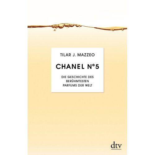 Mazzeo, Tilar J. - Chanel No. 5: Die Geschichte des berühmesten Parfums der Welt - Preis vom 09.05.2021 04:52:39 h