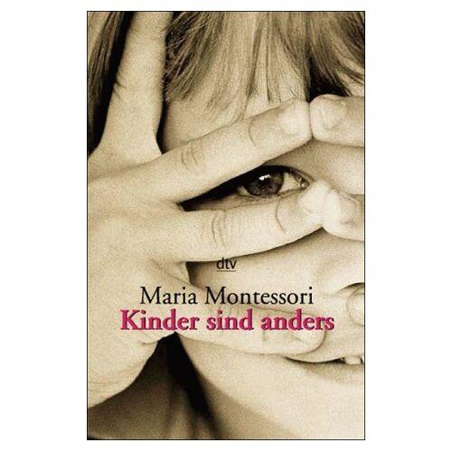 Maria Montessori - Kinder sind anders. - Preis vom 03.05.2021 04:57:00 h