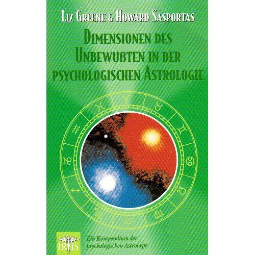 Liz Greene - Dimensionen des Unbewussten in der psychologischen Astrologie: Ein Kompendium der psychologischen Astrologie - Preis vom 10.05.2021 04:48:42 h