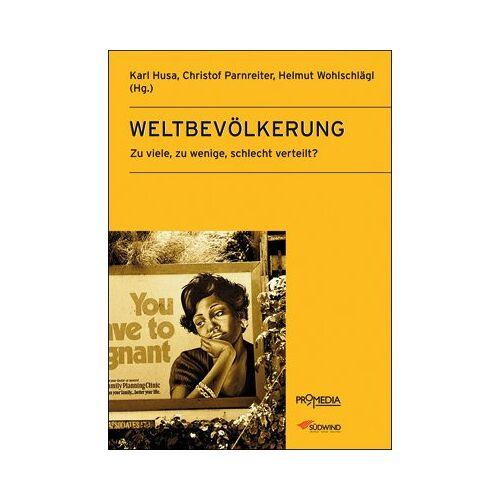 Karl Husa - Weltbevölkerung: Zu viele, zu wenige, schlecht verteilt? - Preis vom 13.04.2021 04:49:48 h
