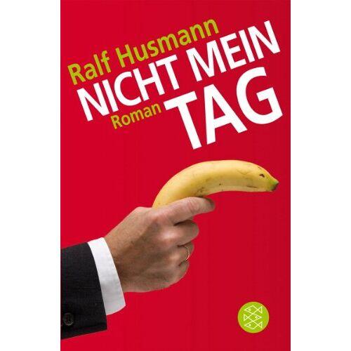 Ralf Husmann - Nicht mein Tag. Roman - Preis vom 13.04.2021 04:49:48 h