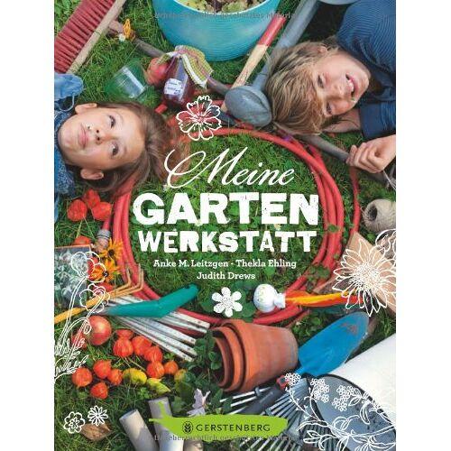 Leitzgen, Anke M. - Meine Gartenwerkstatt - Preis vom 16.01.2021 06:04:45 h