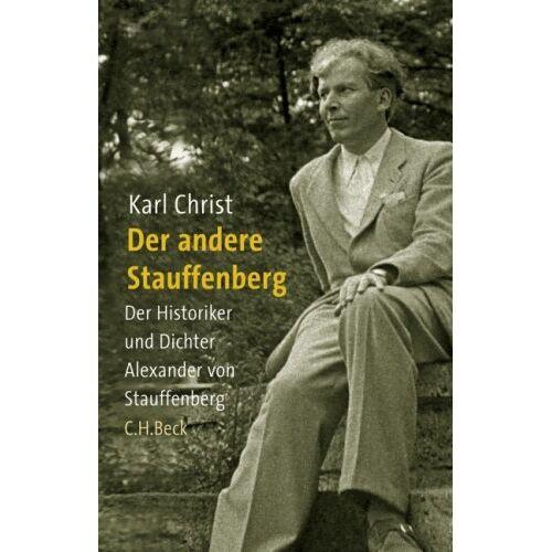 Karl Christ - Der andere Stauffenberg: Der Historiker und Dichter Alexander von Stauffenberg - Preis vom 18.04.2021 04:52:10 h