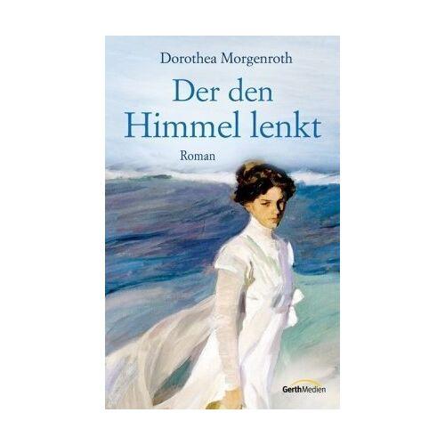 Dorothea Morgenroth - Der den Himmel lenkt - Preis vom 21.10.2020 04:49:09 h