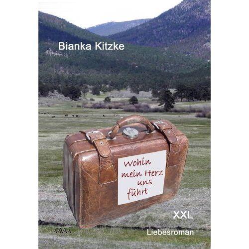 Bianka Kitzke - Wohin mein Herz uns führt - Sonderformat Großschrift - Preis vom 21.10.2020 04:49:09 h